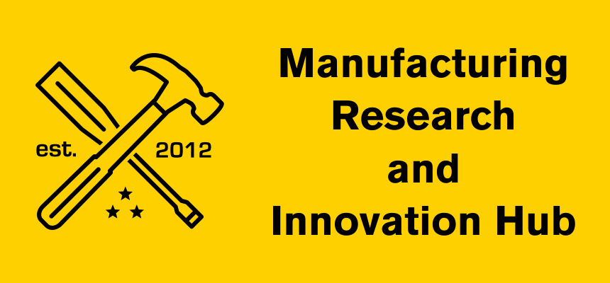 Manufacturing Research and Innovation Hub